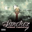 Sanchez feat Scotty Boy - That G Sh t feat Scotty Boy