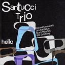 Santucci Trio - Every Time You Go Away