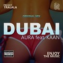 Aura feat KAAN - Dubai Original Mix