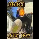 Lilkdn1 - Stay low