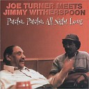 Joe Turner Meets Jimmy Witherspoon - The Chicken And The Hawk
