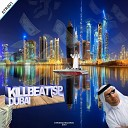 KillBeat SP - Dubai Original Mix