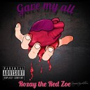 Rozay the Red Zoe - Gave My All