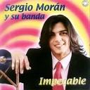 Sergio Mor n y su Banda - Si Tu No Est s