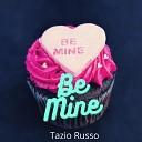 Tazio Russo - Be Mine