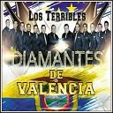 Los Terribles Diamantes de Valencia - Si Tu No Estas Conmigo