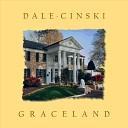 Dale Cinski - Graceland