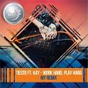 MY - Work Hard Play Hard Tiesto feat Kay