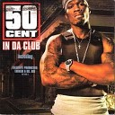 50 CENT - IN THE CLUB