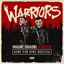 Imagine Dragons - Warriors Gunz For Hire Bootleg