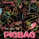 Pigbag - Weak At The Knees