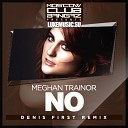Meghan Trainor - No (Denis First Remix)