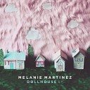 Melanie Martinez - Dollhouse