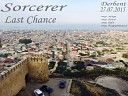 Sorcerer - Last Chance the club version