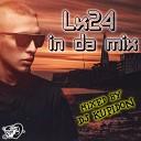 Lx24 in da mix