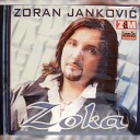 Zoran Zoka Jankovic - Nemoj mala