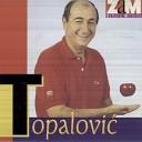 Dobrivoje Topalovi - Travo zelena