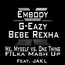 Bebe Rexha & G-Eazy & Embody feat. JAKL - Me, Myself I vs. One Thing (F!Lka Mash Up)