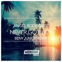 Angel Rodriguez - Never Go back Beny Junior Remix