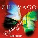 Zhi Vago - Celebrate The Love Van de Wolf Remix