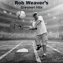 Rob Weaver - How Did We Lose Our Lovin