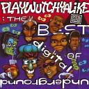 ?Playwutchyalike: The Best Of Digital Underground