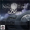Blind Pig Presents: Night Time Blues