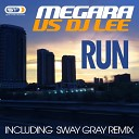 Megara Vs DJ Lee - Run Extended Mix Sway Gray Remix