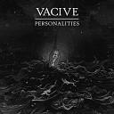Vacive - Me, Myself, & I