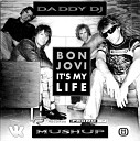 Bon Jovi vs Dj Tarantino Sergey Kutsuev Mickey Light DADDY DJ Mashup - It s My Life