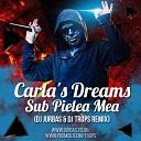 Carla s Dreams - Sub Pielea Mea DJ Jurbas DJ Trops Radio Edit