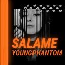 YOUNGPHANTOM - Salame