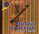 Melodies Of The Heart Indian's Sound
