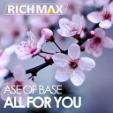 Ace Of Base - All For You Madhouse Monkeys Remix