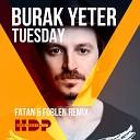 Burak Yeter - Tuesday (Fatan & Forlen Remix)