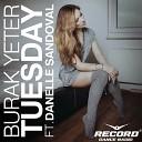 BURAK YETER; DANELLE SANDOVAL; DJ NOIZ - Tuesday (Record Mix)