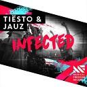 Tiesto Jauz - Infected Original Mix