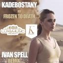 Kadebostany - Frozen To Death (Ivan Spell Remix)