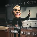 Mike Posner & Seeb x Tribute Pitbull & Neyo - I Took Tonight A Pill In Ibiza (DJ RAHIMO MASH-UP)