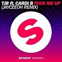 TJR ft Cardi B - Fuck Me Up Jayceeoh Remix