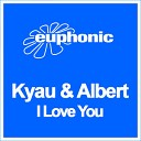 Kyau Albert - I Love You Video Edit