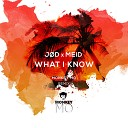 J D x MEID feat Maki Flow - What I Know Monkey MO Remix
