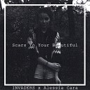 Scars To Your Beautiful ( INVADERS Remix )