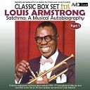 Satchmo: A Musical Autobiography, Pt. 1 (First 3 Lp's) [Remastered]