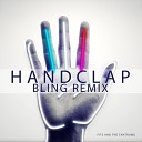 Fitz And The Tantrums - Handclap (BLING Remix)