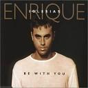 Enrique Iglesias - Solo Me Importas Tu (Be With You Spanish version)