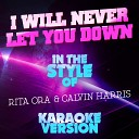 I Will Never Let You Down (In the Style of Rita Ora and Calvin Harris) [Karaoke Version] - Single