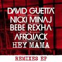 Hey Mama (feat. Nicki Minaj, Bebe Rexha & Afrojack) (Remixes EP)