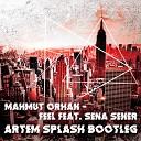 Artem Splash - Mahmut Orhan feat Sena Sener vs Denis First(Artem Splash Boot)