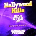 Ameritz Audio Karaoke - Hollywood Hills In the Style of Sunrise Avenue Karaoke Version